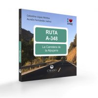 Libro Ruta A-348. La Carretera de la Alpujarra